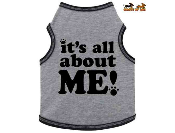 It's All About Me dog tank-S