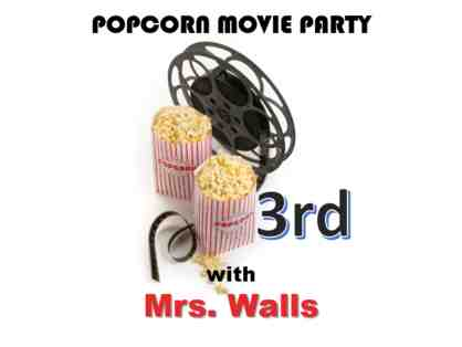 Popcorn Movie Party with Mrs. Walls (3rd Grade)