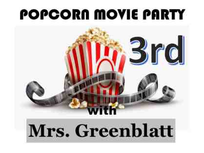 Popcorn Movie Party with Mrs. Greenblatt (3rd Grade)