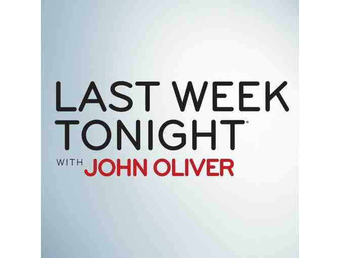 2 VIP Tickets to LAST WEEK TONIGHT WITH JOHN OLIVER