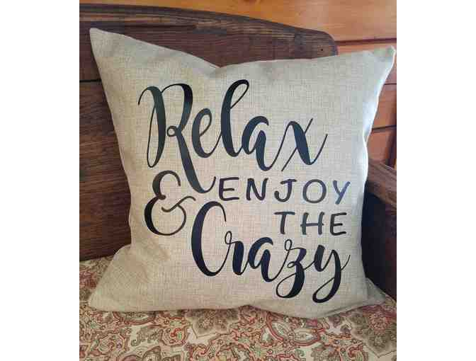 'Relax & Enjoy The Crazy' Pillow - courtesy 266 Designs
