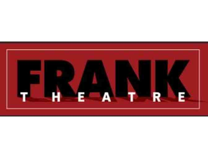 Frank Theater - 2 tickets to any performance in 2017-18