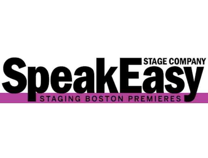 Speakeasy Stage Company - 2 Tix to any 2018/2019 Performance