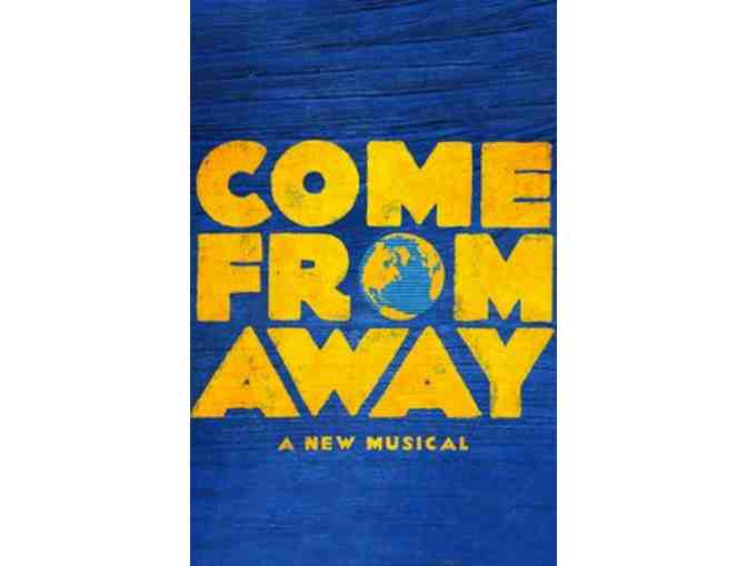 COME FROM AWAY - Two (2) House Tickets and Backstage Tour