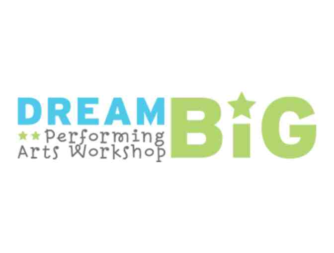 $100 Gift Certificate for Dream Big Performing Arts Workshop