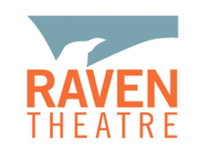 Two (2) tickets to a Raven Theatre production