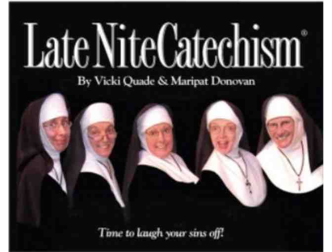 Two (2) tickets to Either Late Night Catechism, Bible Bingo!