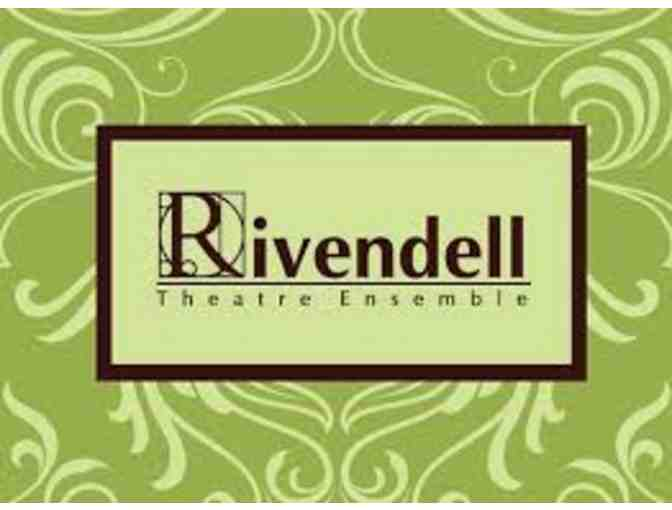 Two (2) tickets to any Rivendell Theatre show during the 2019 season