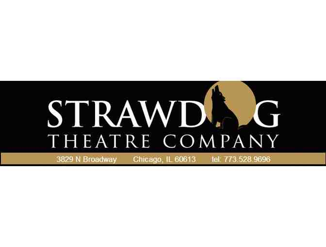 Two (2) Tickets to a Strawdog Theatre Company Performance
