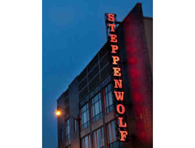 2 tickets to Steppenwolf Theatre