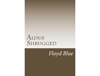 Aldus Shrugged by Floyd Blue