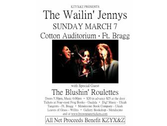 4 reserved, preferred seats for the Wailing Jennys/Blushin' Roulettes concert on March 7,