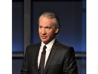*Real Time with Bill Maher: VIP Experience