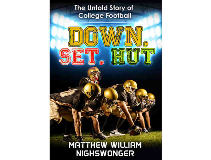 Down. Set. Hut: 10 Signed Copies Plus Discussion With Author Matthew Nighswonger