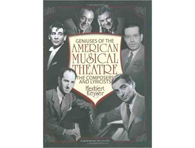 Geniuses of the American Musical Theatre The Composers and Lyricists by Herbert Keyser