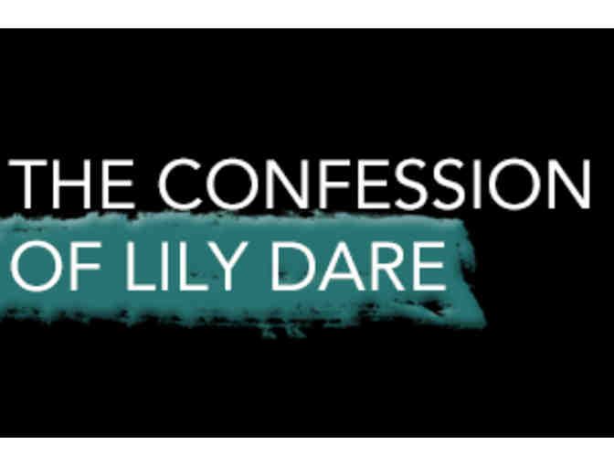 Exclusive access for two to Opening night of CONFESSIONS OF LILY DARE