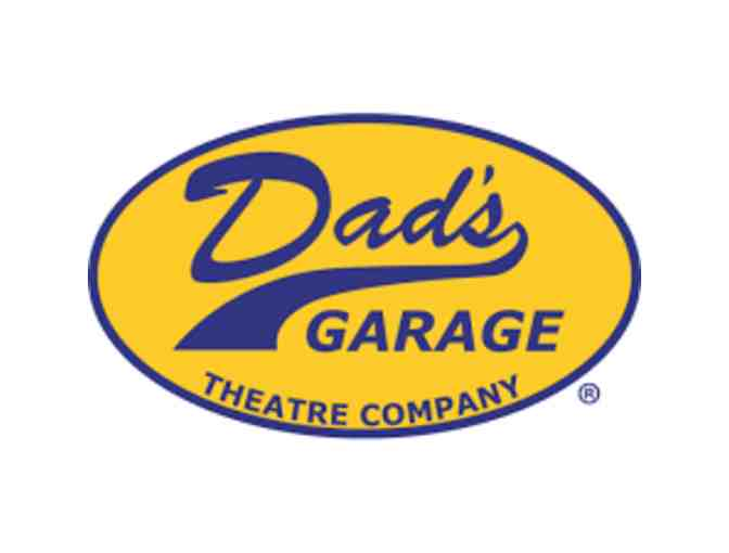 Dad's Garage Theatre Co. - 2 'Fancy Pants' tickets to any show
