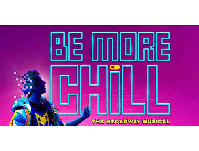 Be More Chill Broadway Musical - 2 tickets, backstage experience & swag
