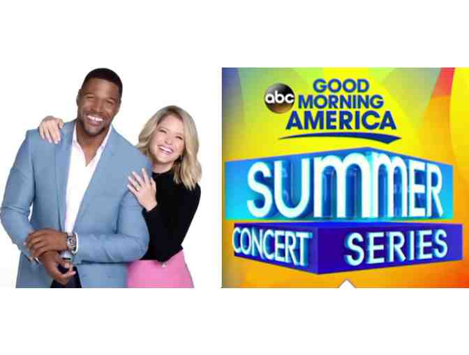 Good Morning Americ, Strahan & Sara and GMA Summer Concert - 2 VIP tickets!