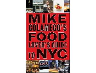 Mike Colameco's Food Lover's Guide to NYC