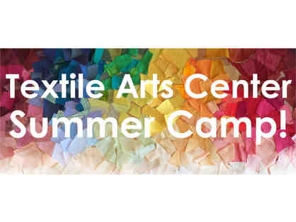 Textile Arts Center - $100 gift certificate to Summer Camp