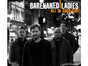 Barenaked Ladies - 2 Tickets at UPAC 11/18/2010