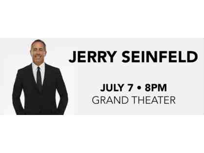 Jerry Seinfeld at Foxwoods Casino - 2 Tickets