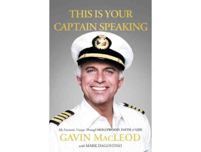 This Is Your Captain Speaking - SIGNED by GAVIN MCLEOD!