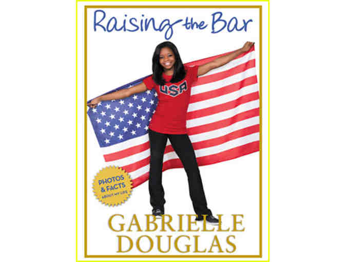 Raising the Bar - SIGNED by Olympic Gold Medalist GABBY DOUGLAS!