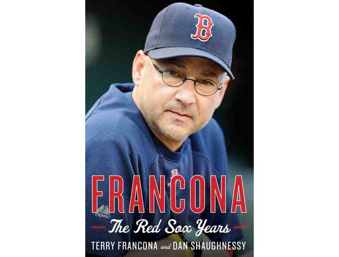 Francona: The Red Sox Years - Book Autographed by TERRY FRANCONA!