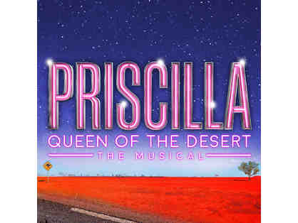 2 Prime Tickets to Opening Night of Priscilla Queen of the Desert and Added Show Perks