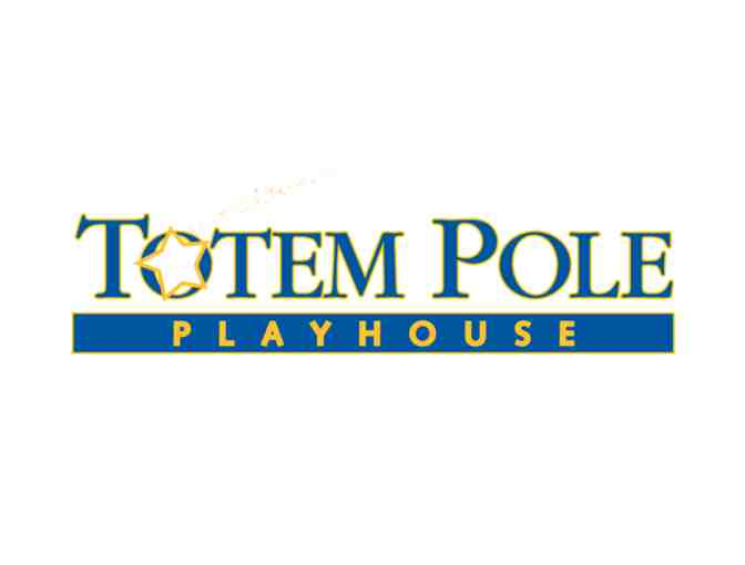 Totem Pole Playhouse, Fayetteville, PA - 4 tickets (2018 season)
