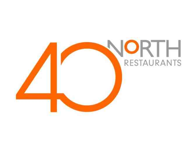 40 North / Villa Restaurant Group  - $50 Gift Certificate