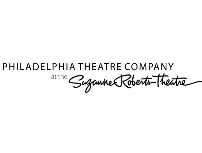 Philadelphia Theatre Company -  2 Tickets