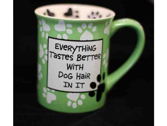 Mug - Everything Is Better with Dog Hair in It