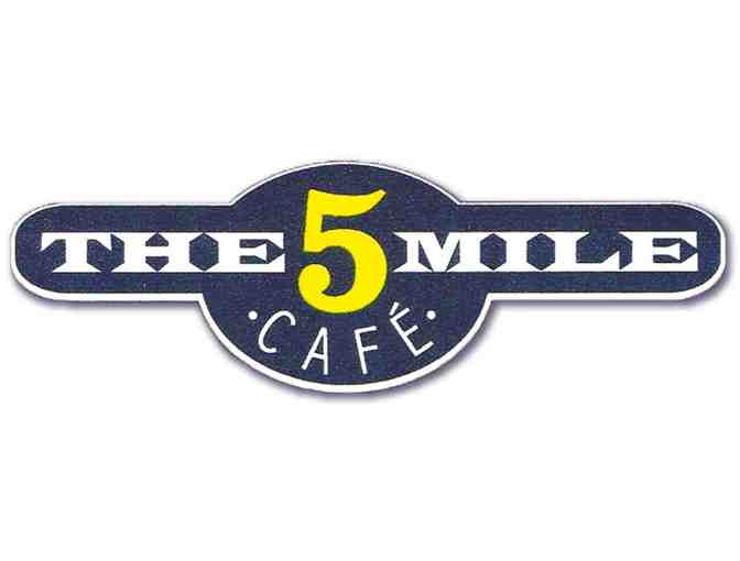 $25 Gift Certificate to The Five Mile Cafe