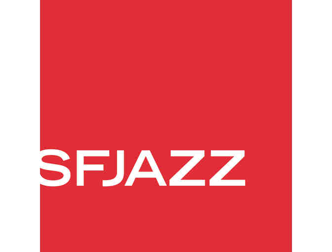 Two Tickets to an SFJAZZ Show