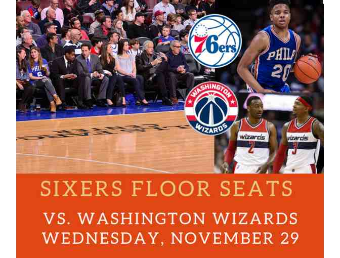 Floor Seats: Sixers vs. Washington Wizards