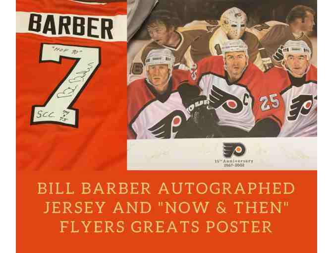Bill Barber Autographed Jersey & 'Now and Then' Flyers Greats Autographed Poster