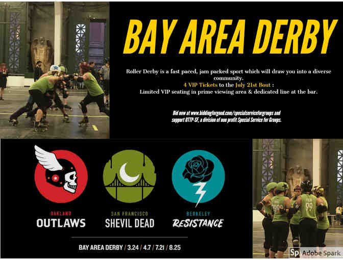 4 pack VIP tickets for Bay Area Derby July 21st!