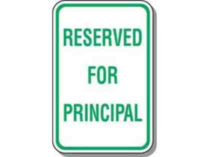 Principal's Parking Spot For a Week!!!