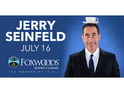 Jerry Seinfeld at Foxwoods--2 tickets