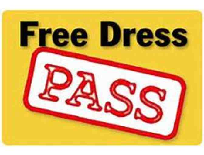 EVERY DAY IS FREE DRESS DAY! #5 - 3 free dress passes