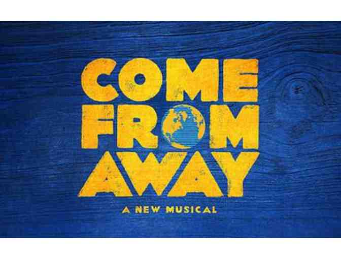 2 Tickets to COME FROM AWAY - Photo 1
