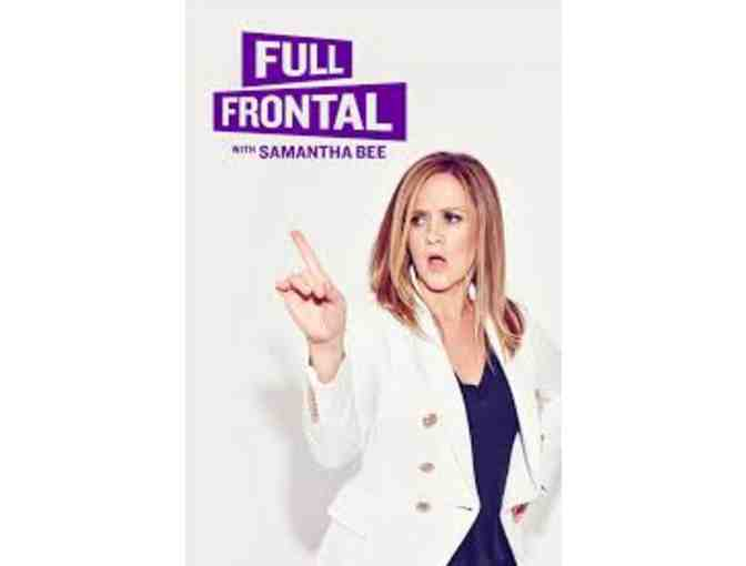 2 tickets to Full Frontal with Samantha Bee