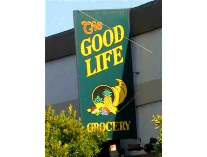 The Good Life Grocery $60