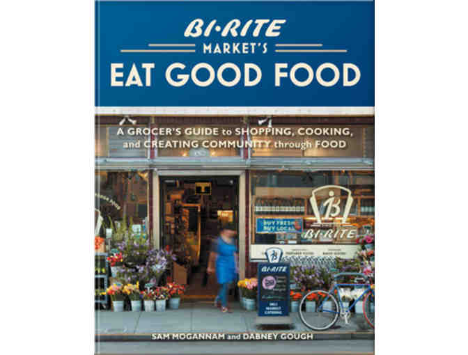 Cookbook: Bi-Rite Market's Eat Good Food