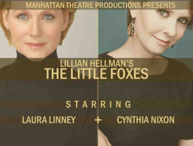 Backstage Meet & Greet wth LAURA LINNEY and two tix to LILLIAN HELLMAN'S THE LITTLE FOXES