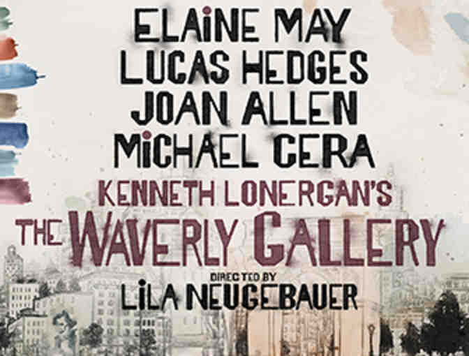Win two tickets to see Kenneth Lonergan's The Waverly Gallery on Broadway!