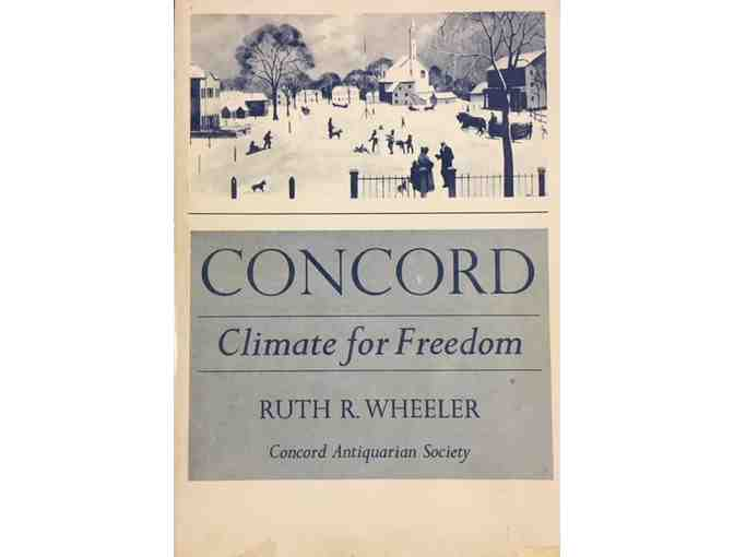 2 Vol. Set - Concord: Climate for Freedom 1970 & Ruth R. Wheeler: A Concord Life, 2008.